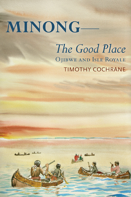 Minong--the good place : Ojibwe and Isle Royale