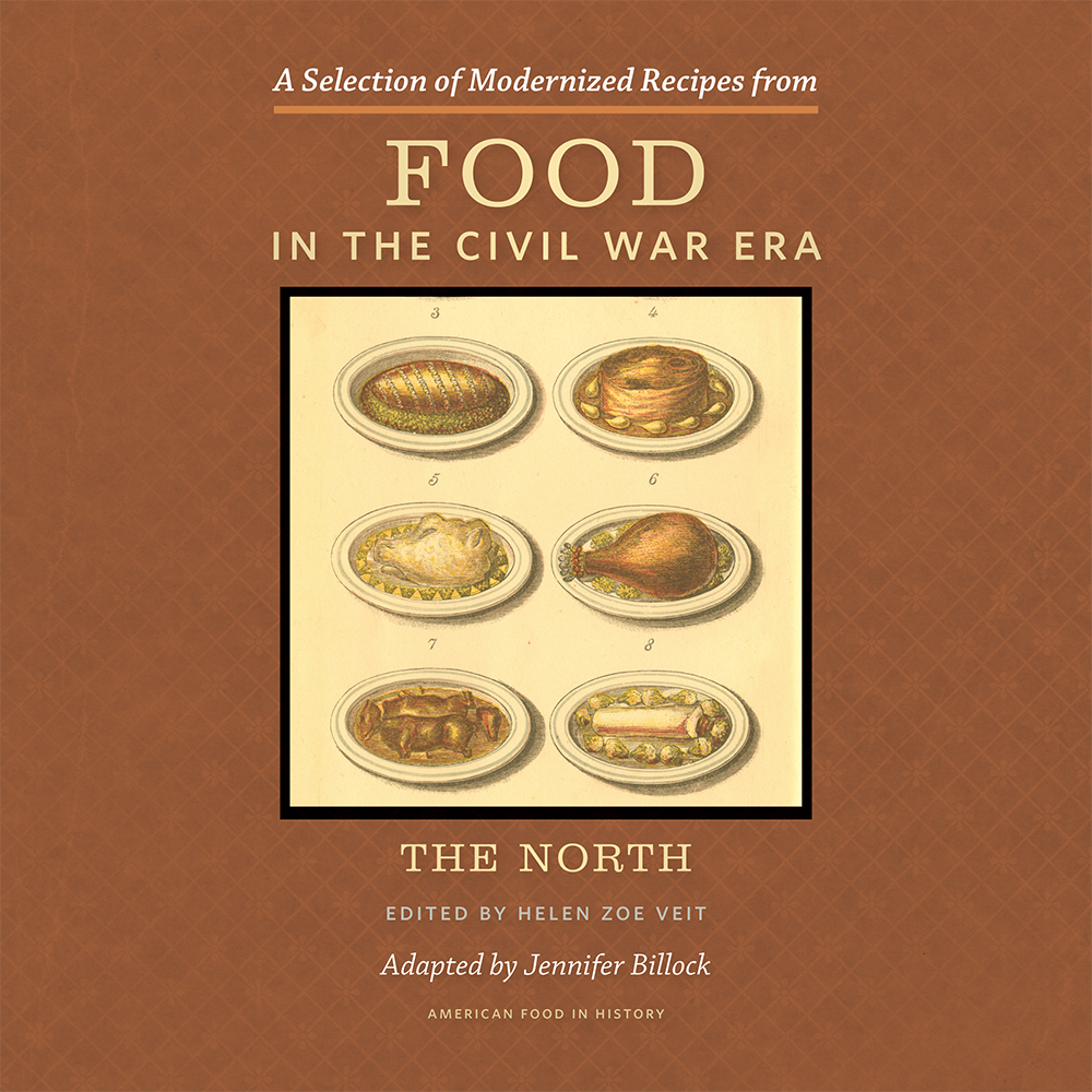 A Selection of Modernized Recipes from Food in the Civil War cover