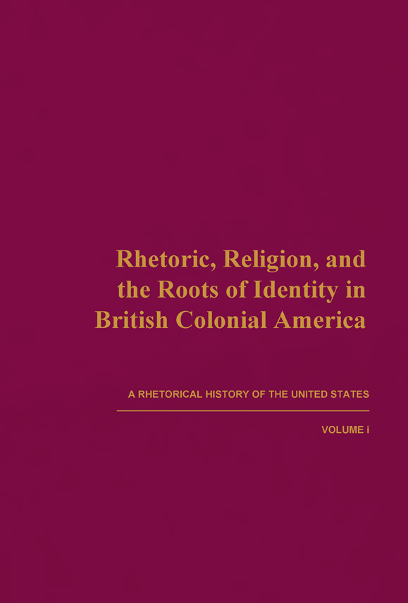 Rhetoric, Religion, and the Roots of Identity in British Colonial America cover