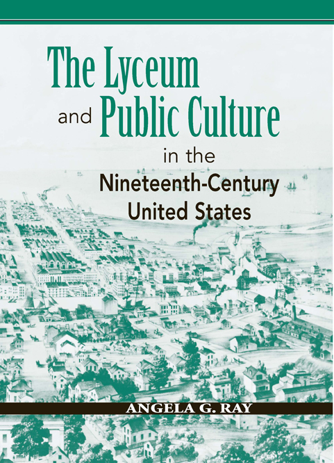 The Lyceum and Public Culture in the Nineteenth-Century United States cover