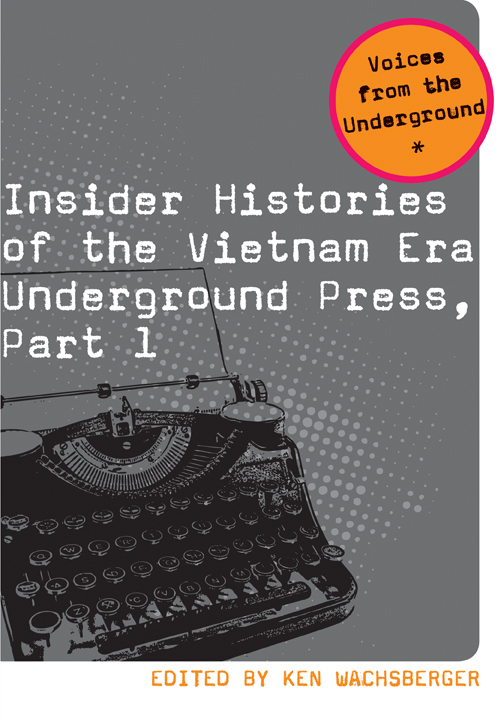 Insider Histories of the Vietnam Era Underground Press, Part 1 cover