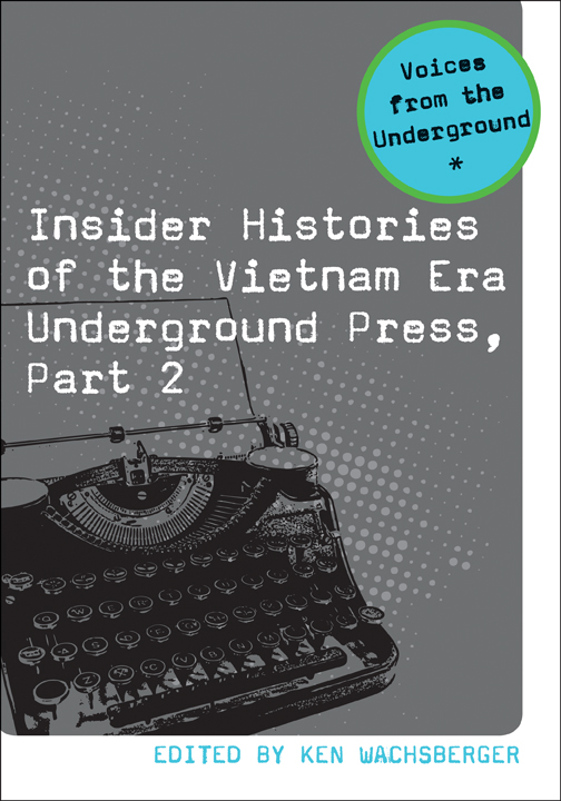 Insider Histories of the Vietnam Era Underground Press, Part 2 cover