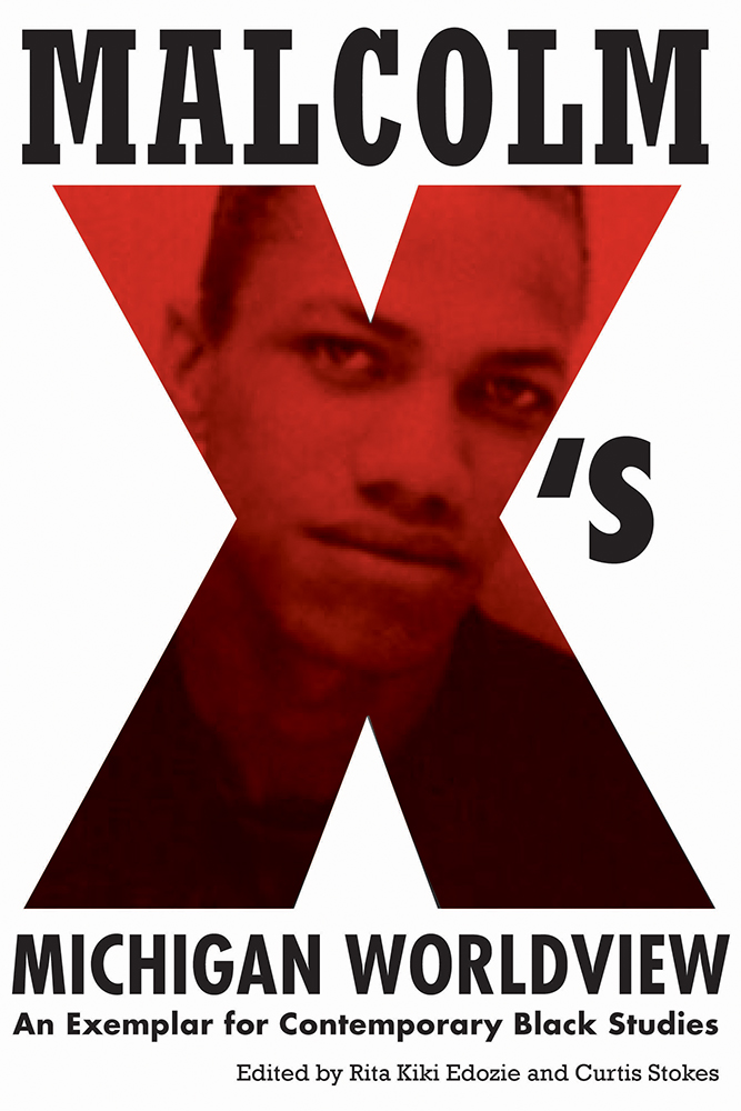 Malcolm X's Michigan Worldview cover