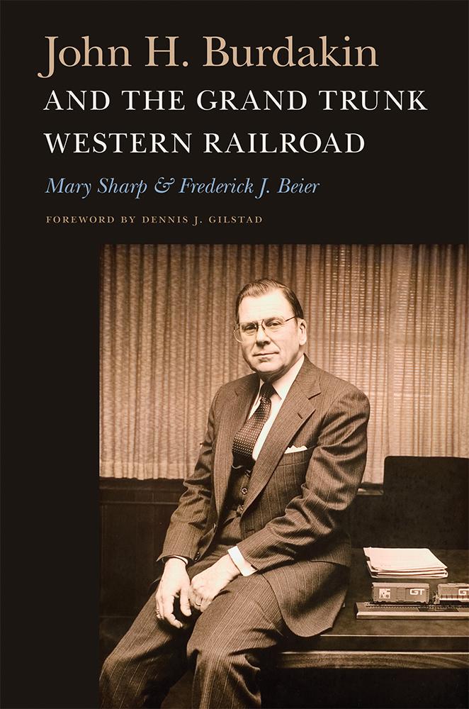 John H. Burdakin and the Grand Trunk Western Railroad cover