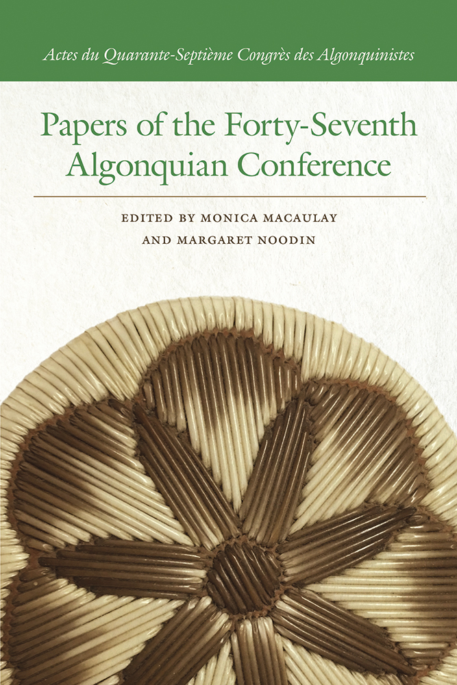 Papers of the Forty-Seventh Algonquian Conference cover