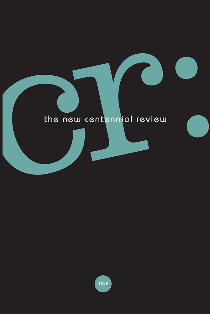 CR: The New Centennial Review 15, no. 2 cover