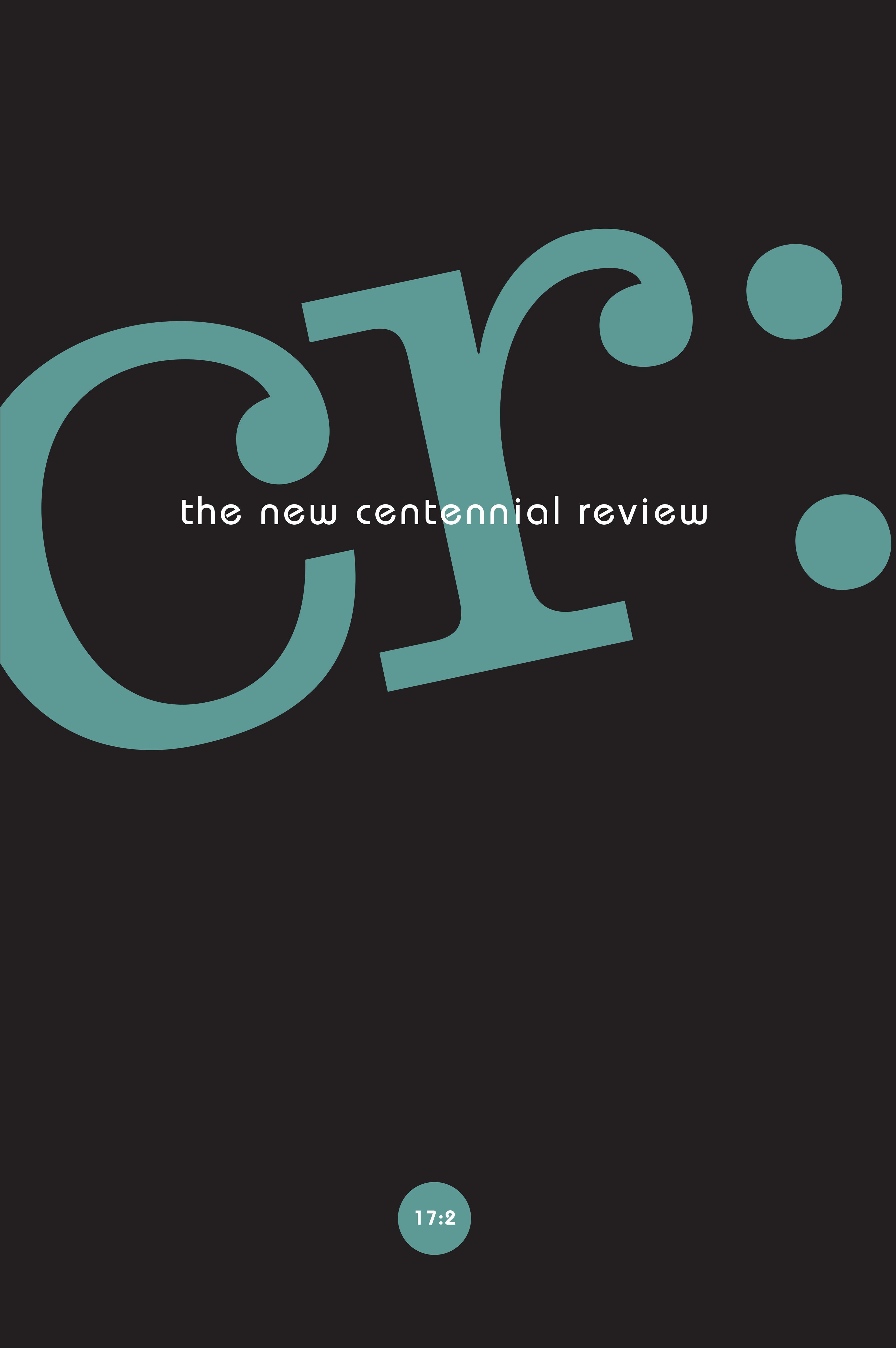 CR: The New Centennial Review 17, no. 2 cover