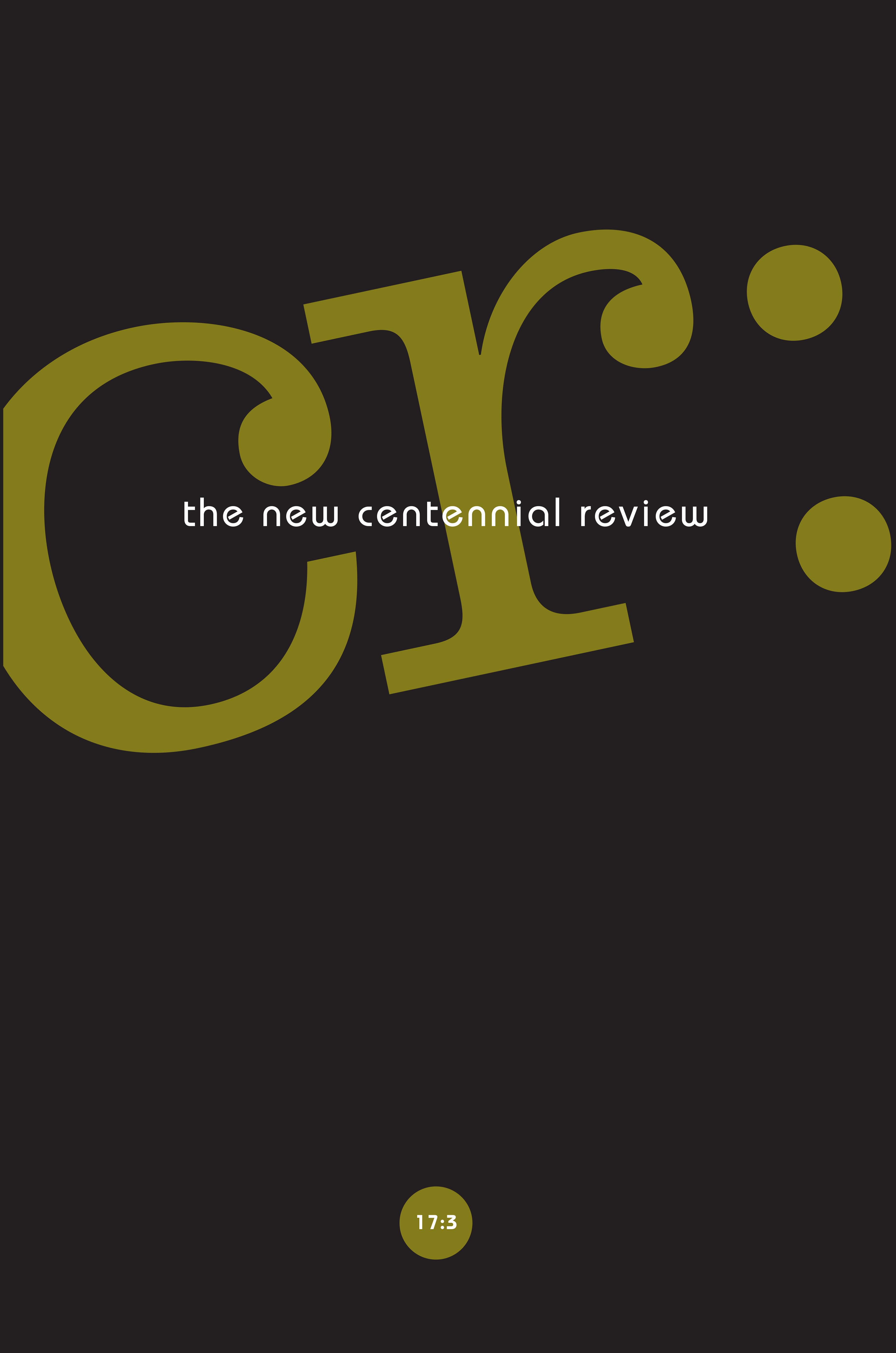 CR: The New Centennial Review 17, no. 3 cover
