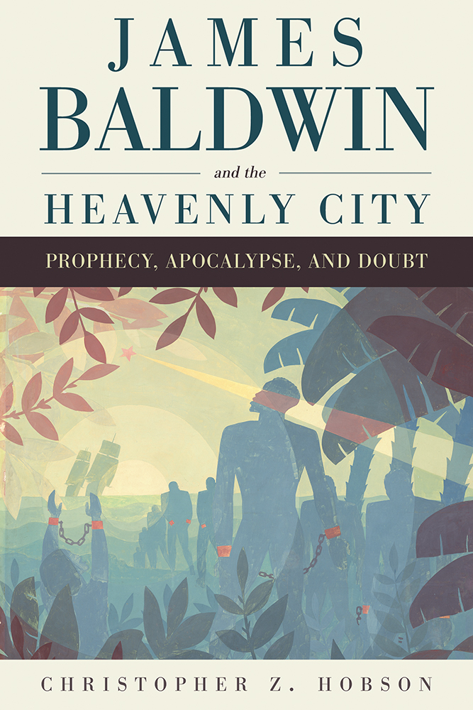 James Baldwin and the Heavenly City cover