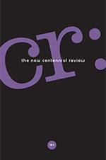 CR: The New Centennial Review 18, no. 1 cover