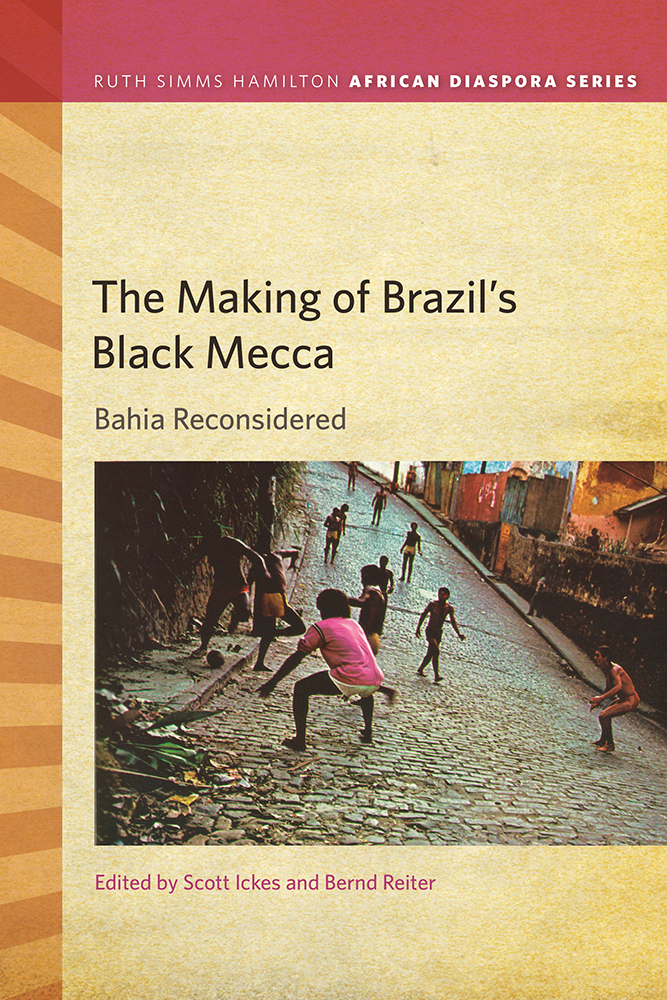The Making of Brazil's Black Mecca cover