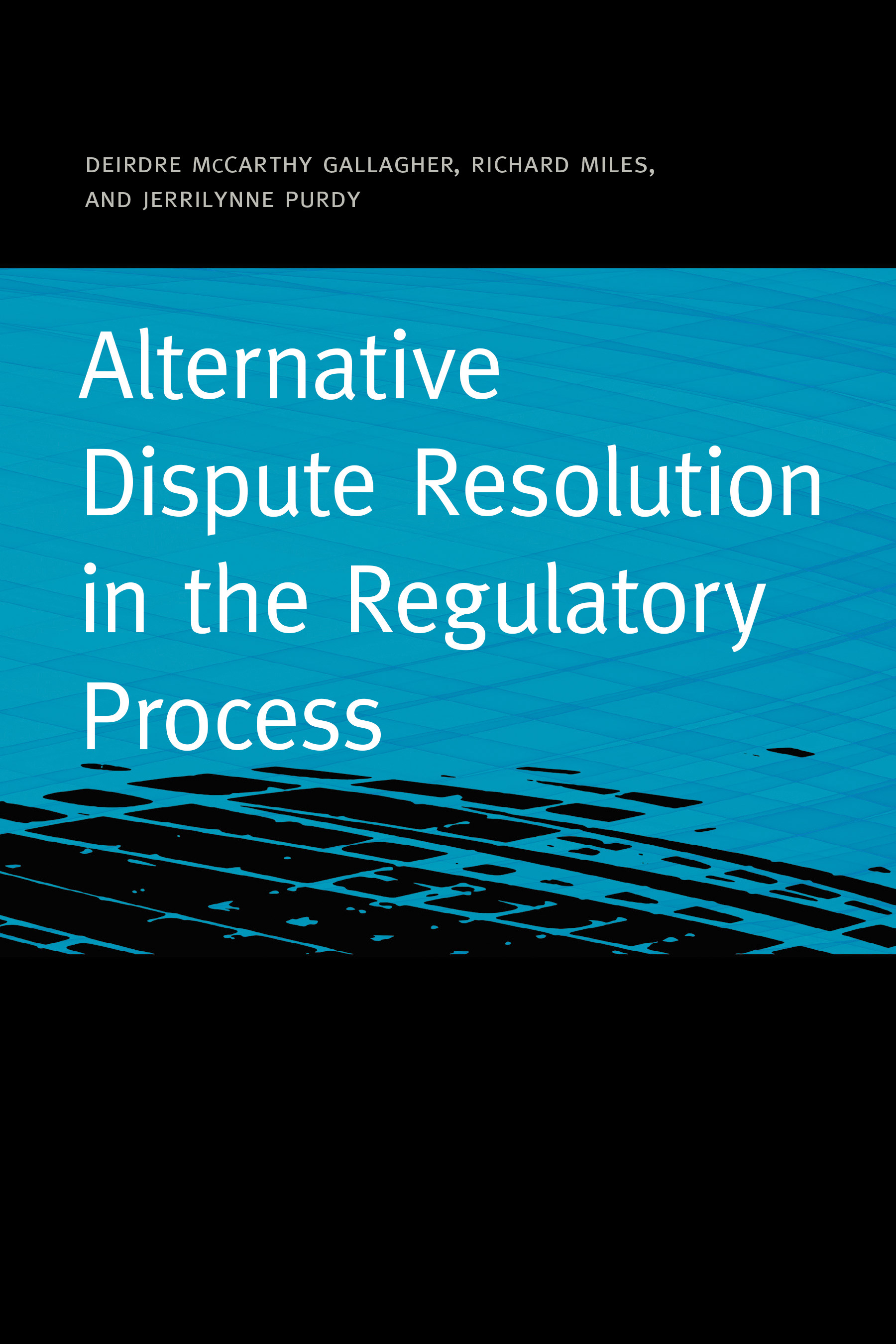 Alternative Dispute Resolution in the Regulatory Process cover